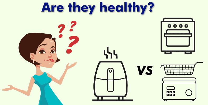 Are air fryers healthy vs ovens and grease fryers comparison image