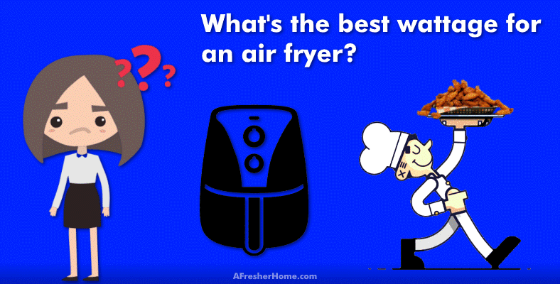 Whats the best wattage for an air fryer