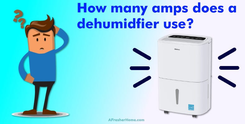 how many amps does a dehumidifier use section image