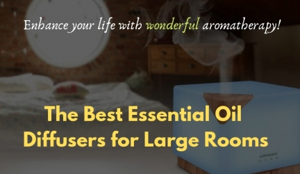 4 Of The Best Essential Oil Diffusers For Large Rooms & Spaces – Great Scents, Great Value!