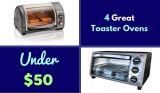 The Best Toaster Ovens Under $50 – 4 Fantastic Choices