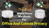 The Best White Noise Machines For Office Privacy And Cubicles – 5 Great Choices Worth Every Penny!